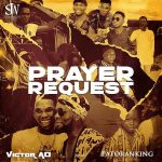 Music :Victor AD Ft. Patoranking – Prayer Request