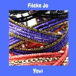 Music :Yovi – Fileke Jo