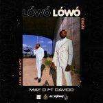 Music :May D Ft. Davido – Lowo Lowo (Remix)