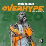 Music :Mohbad – OverHype