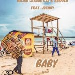 Music :Major League & Abidoza – Baby ft. Joeboy (Amapiano Remix)