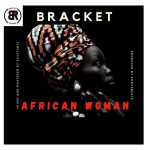 Music :Bracket – African Woman