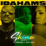 Music :Idahams – Shima (Remix) ft. Peruzzi, Seyi Shay