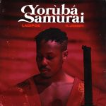 Music :LadiPoe – Yoruba Samurai ft. Joeboy