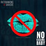 Throw Back Music :Patoranking - No Kissing Baby ft Sakordie