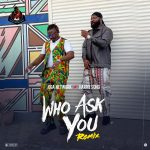 Music :Oga Network – Who Ask You (Remix) ft. Harrysong