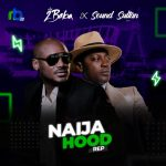 Music :2BABA X SOUND SULTAN – NAIJA HOOD REP