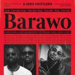 Music :Ajebo Hustlers – Barawo (Remix) ft. Davido