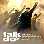 Music :Banky W – Talk and Do ft. 2Baba, Timi Dakolo, Waje, Seun Kuti, Brookstone, LCGC
