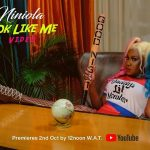 Video :Niniola – Look Like Me
