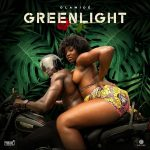 Music :Olamide – Greenlight