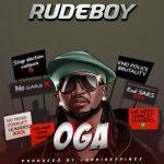 Music :Rudeboy – Oga (prod. Chrisstringz)