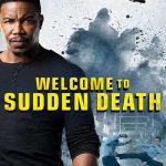 Movie :Welcome to Sudden Death (2020)