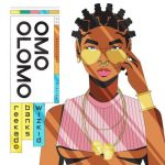 Music :Reekado Banks ft. Wizkid – Omo Olomo