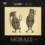 Music :LK Kuddy – Morale (High) ft. Kizz Daniel