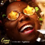 Music :P Priime ft. Teni – Come and See