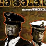 Music :Wande Coal ft Kel P – Old Soldier