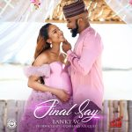 Music :Banky W – Final Say