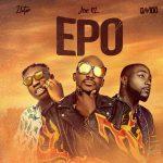 Music :Joe EL - Epo (feat. Davido & Zlatan)