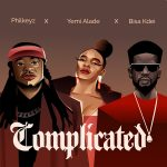 Music :Philkeyz – Complicated ft. Yemi Alade, Bisa Kdei