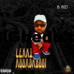 Music: B-Red – Lekki Roundabout