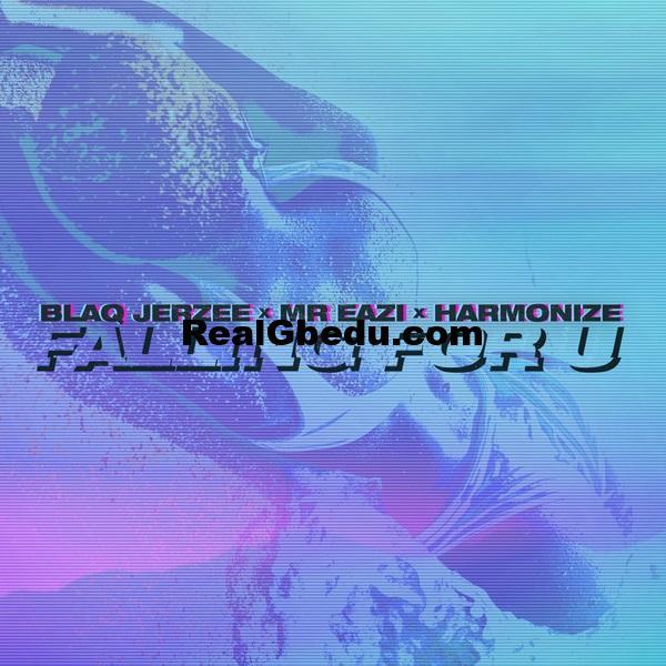 Blaq Jerzee – Falling For U ft. Mr Eazi, Harmonize Realgbedu.com