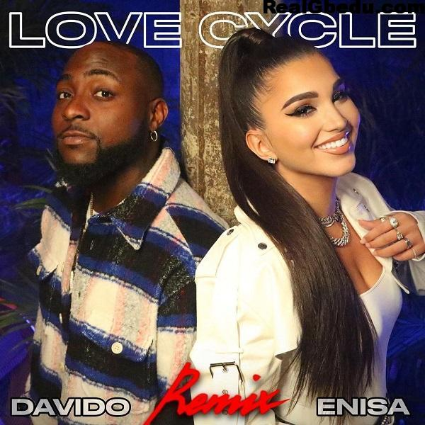 Enisa Feat. Davido - Love Cycle (Remix)