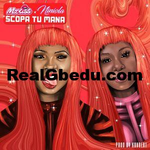 Realgbedu Mz Kiss – Scopa Tu Mana ft. Niniola