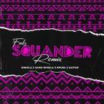 Music: Falz – Squander (Remix) ft. Niniola, Kamo Mphela, Mpura, Sayfar
