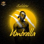Music: Solidstar – Umbrella