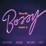 Music: WurlD, Erica Banks & Amaarae - Bossy Part II (feat. Kida Kudz & DJ Cuppy)