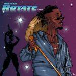 Music: Mr Eazi – Rotate (Freestyle)