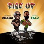 Music: 2Baba ft Falz – Rise Up