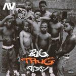 Music: AV – Big Thug Boys
