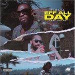 Mp3: Timaya ft. Phyno – Eff All Day